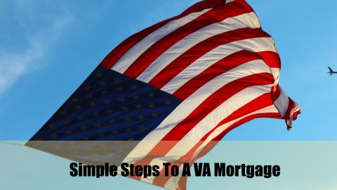 Simple Steps to VA Mortgage