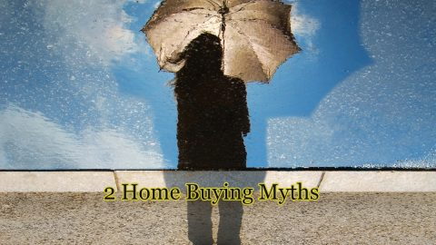2 Home Buying Myths